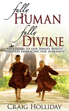 Craig Holliday - Fully Human Fully Divine